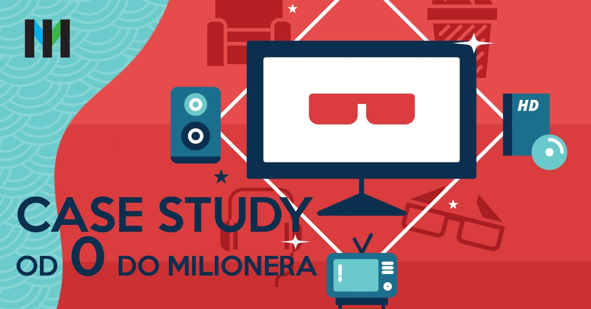 Case study: Od zera do milionera