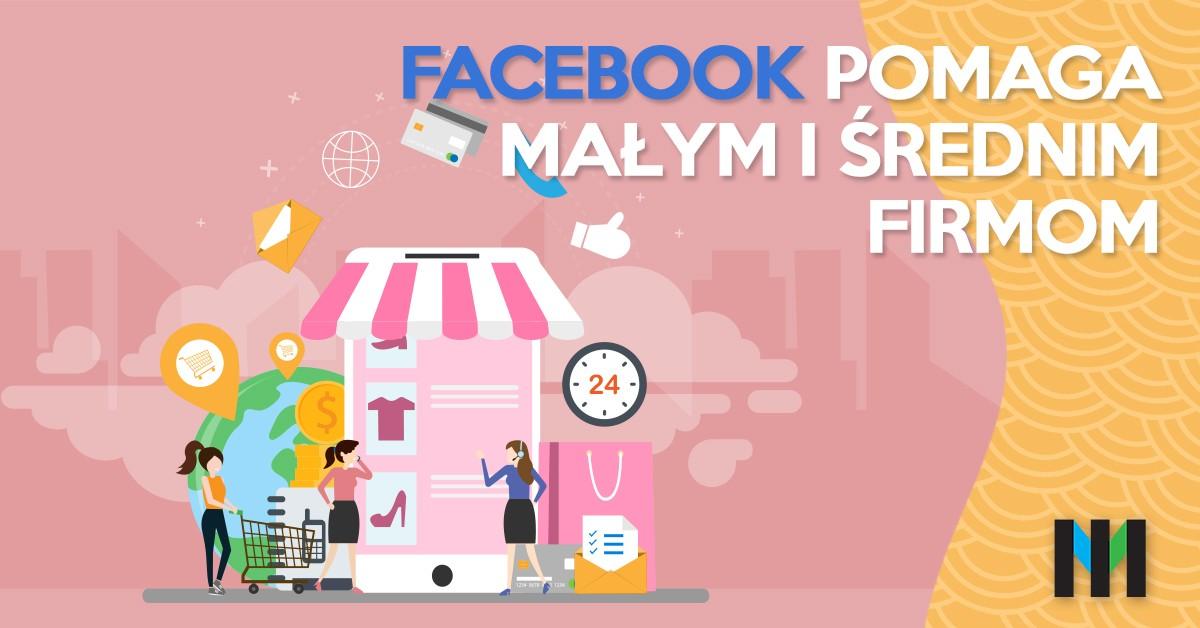 Facebook pomaga małym i średnim przedsiębiorcom