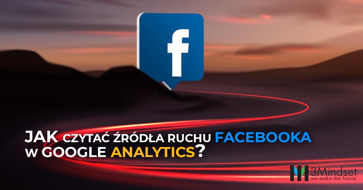 Jak czytać źródła ruchu facebooka w Google Analytics?