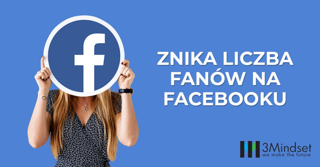 facebook znika liczba fanów fanpage